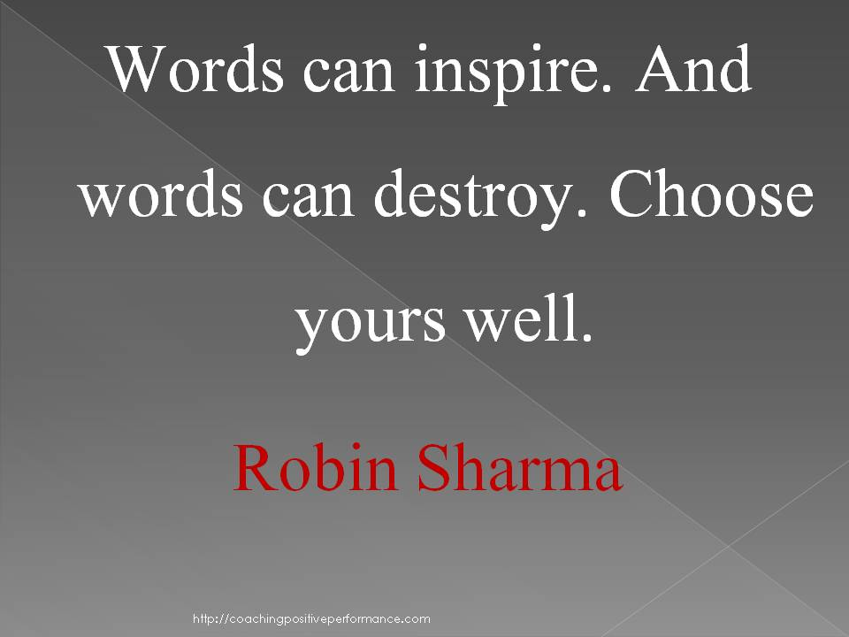 5 Tips to harness the power of words. Choose to inspire others.