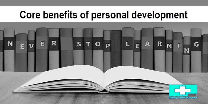 6 Core Benefits Of Personal Development Take Charge Of Your