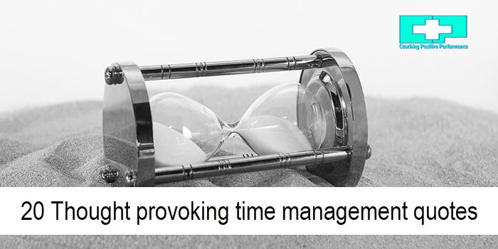 20 Thought Provoking Time Management Quotes Coaching Positive